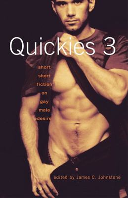 Quickies 3: Short Short Fiction on Gay Male Desire 9781551521442