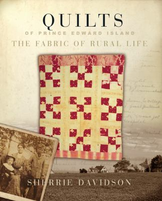 Quilts of Prince Edward Island: The Fabric of Rural Life 9781551097688