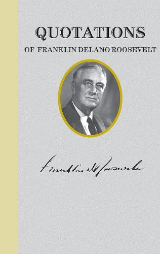Quotations of Franklin Delano Roosevelt 9781557090584