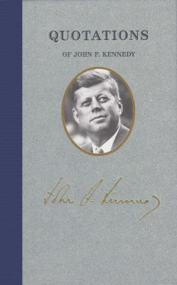 Quotations of John F. Kennedy 9781557090577