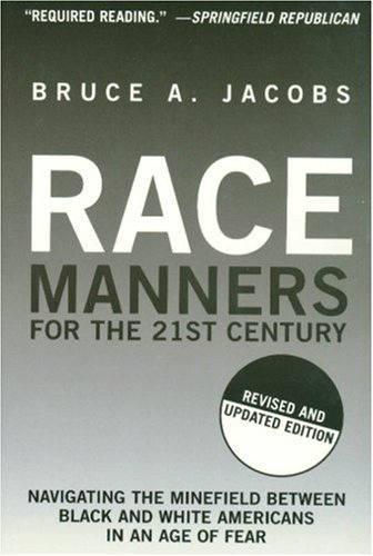 Race Manners for the 21st Century: Navigating the Minefield Between Black and White Americans in an Age of Fear 9781559708043