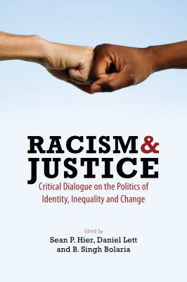Racism & Justice: Critical Dialogue on the Politics of Identity, Inequality and Change 9781552663011