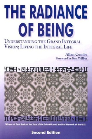 Radiance of Being: Understanding the Grand Integral Vision; Living the Integral Life 9781557788122