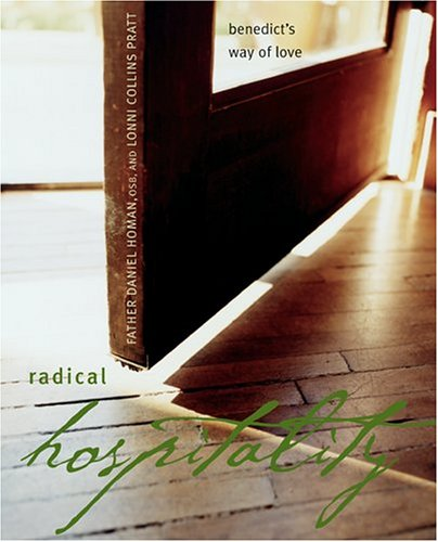 Radical Hospitality : Benedict's Way of Love
