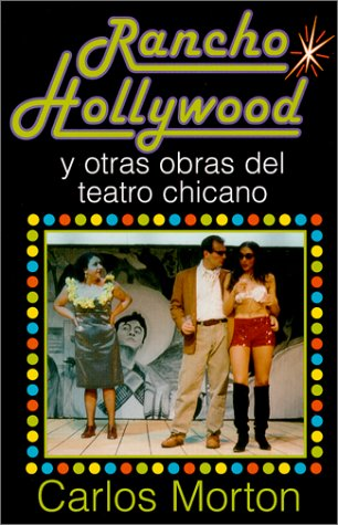 Rancho Hollywood y Otras Obras del Teatro Chicano 9781558852891