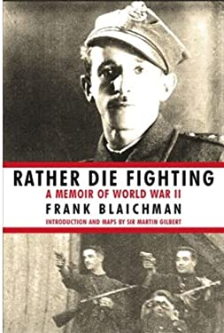Rather Die Fighting: A Memoir of World War II 9781559709170
