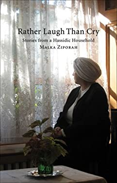 Rather Laugh Than Cry: Stories from a Hassidic Household 9781550652208