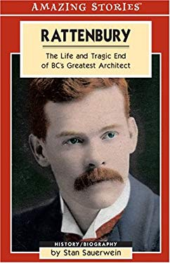 Rattenbury: The Life and Tragic End of BC's Greatest Architect 9781551539812