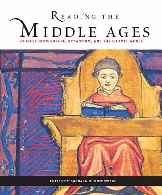 Reading the Middle Ages: Sources from Europe, Byzantium, and the Islamic World 9781551116938
