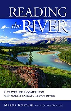 Reading the River: A Traveller's Companion to the North Saskatchewan 9781550503173