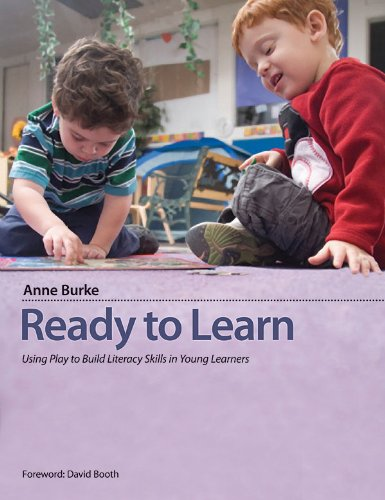 Ready to Learn: Using Play to Build Literacy Skills in Young Learners 9781551382494