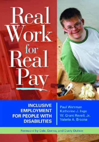 Real Work for Real Pay: Inclusive Employment for People with Disabilities 9781557667533