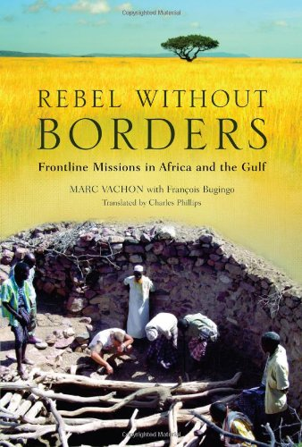 Rebel Without Borders: Frontline Missions in Africa and the Gulf 9781550227864