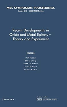 Recent Developments in Oxide and Metal Epitaxy Theory and Experiment: Volume 619 9781558995277