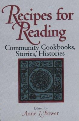 Recipes for Reading: Community Cookbooks, Stories, Histories 9781558490888