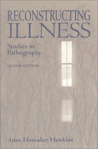 Reconstructing Illness: Studies in Pathography 9781557531261