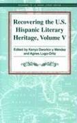 Recovering the U.S. Hispanic Literary Heritage 9781558853713
