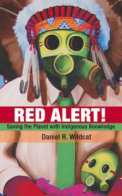 Red Alert!: Saving the Planet with Indigenous Knowledge 9781555916374