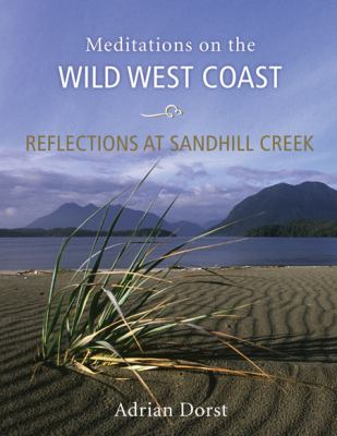 Reflections at Sandhill Creek: Meditations on the Wild West Coast 9781550174748