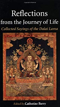 Reflections from the Journey of Life: Collected Sayings of the Dalai Lama 9781556433887