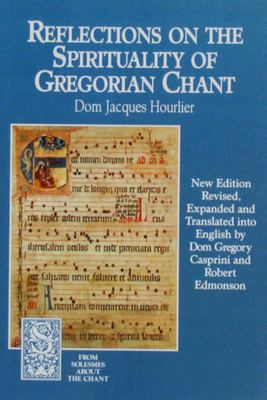 Reflections on the Spirituality of Gregorian Chant 9781557250964
