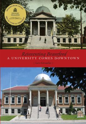 Reinventing Brantford: A University Comes Downtown 9781554884599
