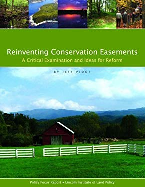 Reinventing Conservation Easements: A Critical Examination and Ideas for Reform 9781558441606