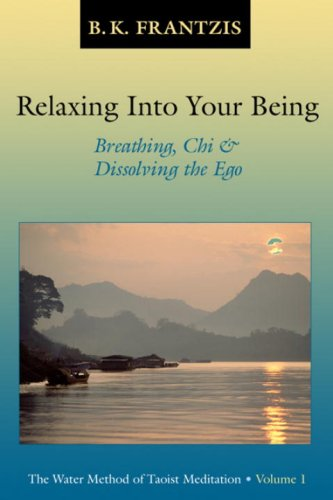Relaxing Into Your Being: The Water Method of Taoist Meditation Series, Vol. 1 9781556434075