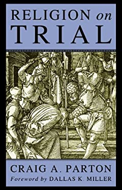 Religion on Trial 9781556357152