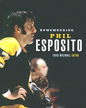 Remembering Phil Esposito 9781551926391