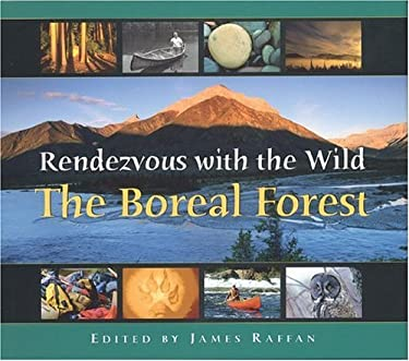 Rendezvous with the Wild: The Boreal Forest 9781550464221