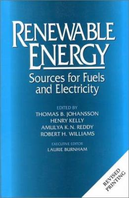 Renewable Energy Renewable Energy Renewable Energy: Sources for Fuels and Electricity Sources for Fuels and Electricity Sources for Fuels and Electric 9781559631396