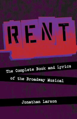 Rent: The Complete Book and Lyrics of the Broadway Musical 9781557837370