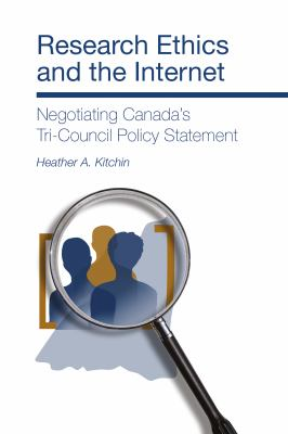 Research Ethics and the Internet: Negotiating Canada's Tri-Council Policy Statement 9781552662342