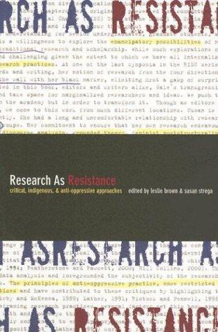 Research as Resistance: Critical, Indigenous, and Anti-Oppressive Approaches 9781551302751