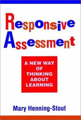 Responsive Assessment: A New Way of Thinking about Learning 9781555426453