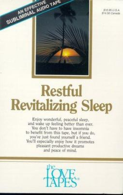 Restful Revitalizing Sleep: Enjoy Wonderful, Peaceful Sleep, and Wake Up Feeling Better That Ever 9781558480391