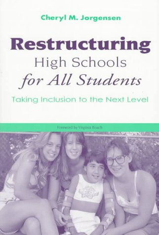 Restructuring High Schools for All Students: Taking Inclusion to the Next Level 9781557663139