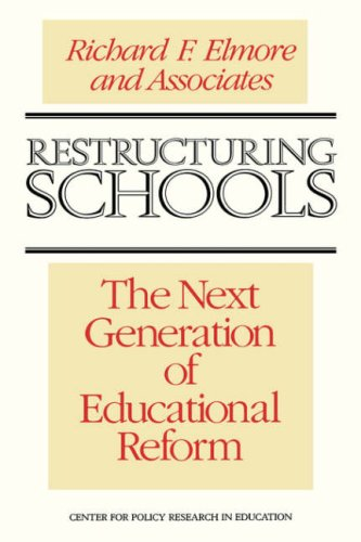 Restructuring Schools: The Next Generation of Educational Reform 9781555422349