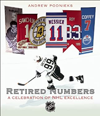 Retired Numbers: A Celebration of NHL Excellence 9781551683478