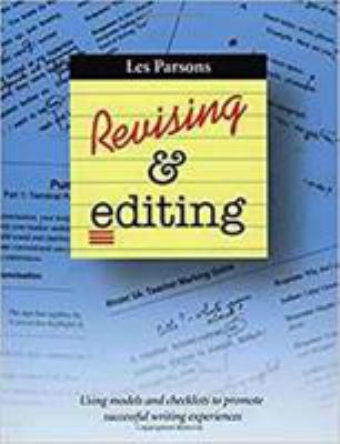 Revising and Editing: Using Models and Checklists to Promote Succcessful Writing Experiences 9781551381305