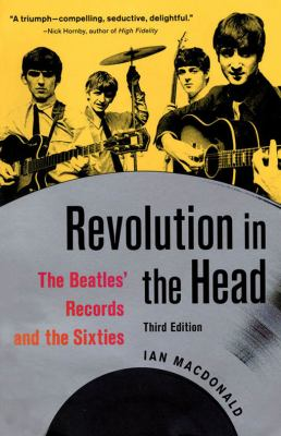 Revolution in the Head: The Beatles' Records and the Sixties 9781556527333