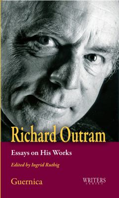 Richard Outram: Essays on His Works 9781550712803