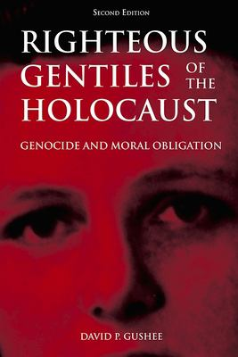 Righteous Gentiles of the Holocaust: Genocide and Moral Obligation 9781557788214