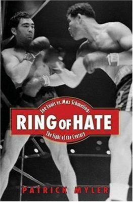 Ring of Hate: Joe Louis Vs. Max Schmeling: The Fight of the Century 9781559708227