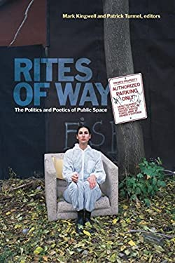 Rites of Way: The Politics and Poetics of Public Space 9781554581535