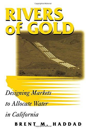 Rivers of Gold: Designing Markets to Allocate Water in California 9781559637121