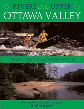 Rivers of the Upper Ottawa Valley: Myth, Magic and Adventure 9781550464382