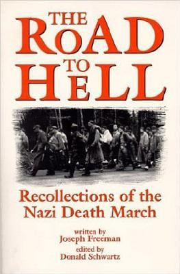 Road to Hell: Recollections of the Nazi Death March 9781557787620