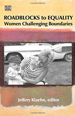 Roadblocks to Equality: Women Challenging Boundaries 9781551643168